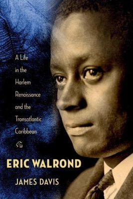 Columbia University Press: Eric Walrond, James Davis
