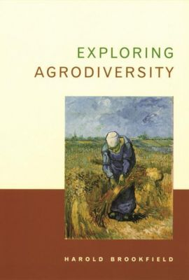 Columbia University Press: Exploring Agrodiversity, Harold Brookfield