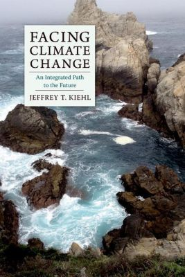 Columbia University Press: Facing Climate Change, Jeffrey T. Kiehl