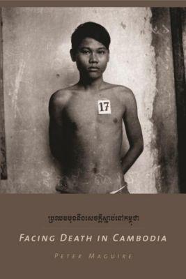 Columbia University Press: Facing Death in Cambodia, Peter Maguire