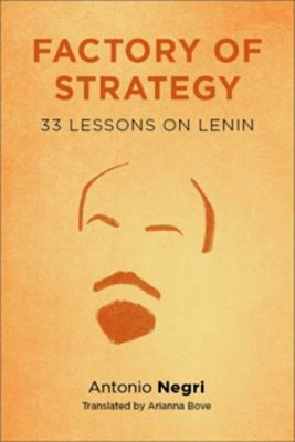 Columbia University Press: Factory of Strategy, Antonio Negri