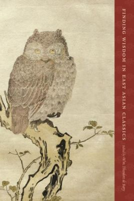 Columbia University Press: Finding Wisdom in East Asian Classics