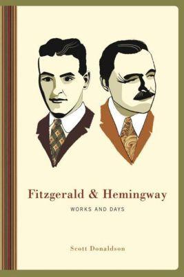Columbia University Press: Fitzgerald and Hemingway, Scott Donaldson