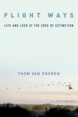 Columbia University Press: Flight Ways, Thom van Dooren