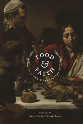 Columbia University Press: Food and Faith in Christian Culture