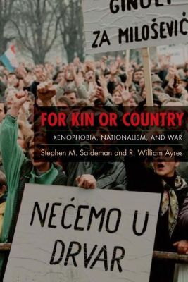 Columbia University Press: For Kin or Country, R. William Ayres, Stephen M. Saideman