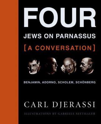 Columbia University Press: Four Jews on Parnassus -- A Conversation, Carl Djerassi