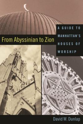 Columbia University Press: From Abyssinian to Zion, David W. Dunlap