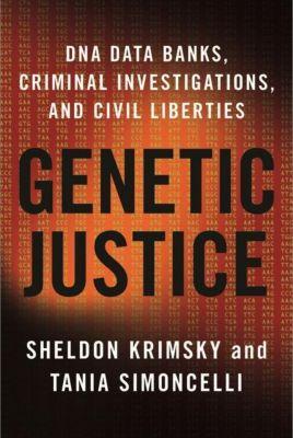 Columbia University Press: Genetic Justice, Tania Simoncelli, Sheldon Krimsky