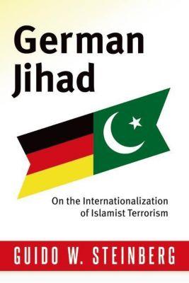 Columbia University Press: German Jihad, Guido W. Steinberg