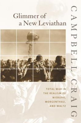 Columbia University Press: Glimmer of a New Leviathan, Campbell Craig