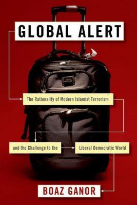 Columbia University Press: Global Alert, Boaz Ganor