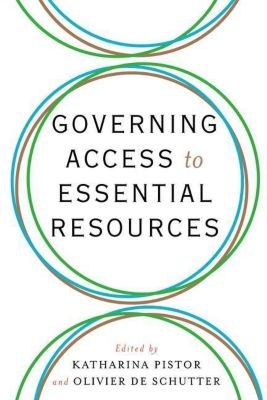 Columbia University Press: Governing Access to Essential Resources