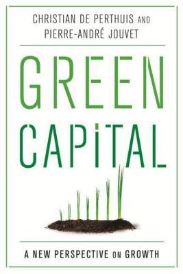Columbia University Press: Green Capital, Christian de Perthuis, Pierre-André Jouvet