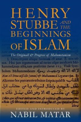 Columbia University Press: Henry Stubbe and the Beginnings of Islam
