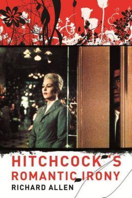 Columbia University Press: Hitchcock's Romantic Irony, Richard Allen