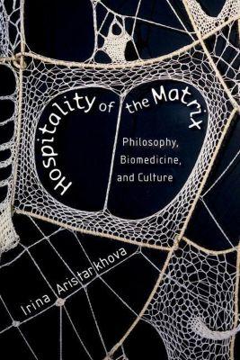 Columbia University Press: Hospitality of the Matrix, Irina Aristarkhova