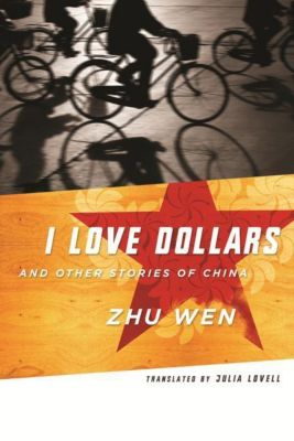 Columbia University Press: I Love Dollars and Other Stories of China, Wen Zhu