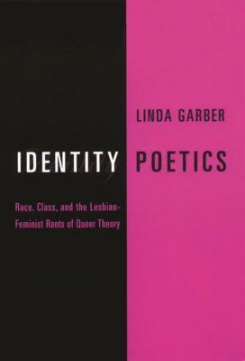 Columbia University Press: Identity Poetics, Linda Garber