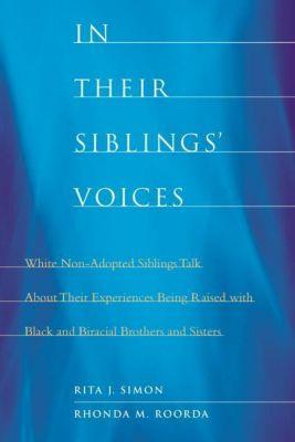 Columbia University Press: In Their Siblings' Voices, Rita J. Simon, Rhonda M. Roorda