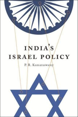 Columbia University Press: India's Israel Policy, P. R. Kumaraswamy