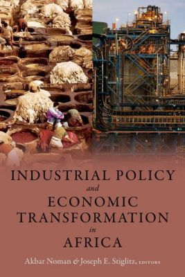 Columbia University Press: Industrial Policy and Economic Transformation in Africa
