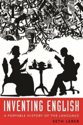 Columbia University Press: Inventing English, Seth Lerer