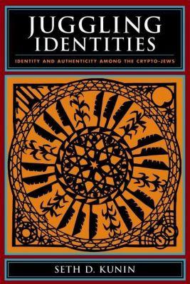 Columbia University Press: Juggling Identities, Seth D. Kunin