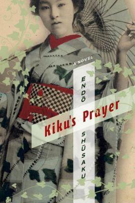 Columbia University Press: Kiku's Prayer, Shusaku Endo