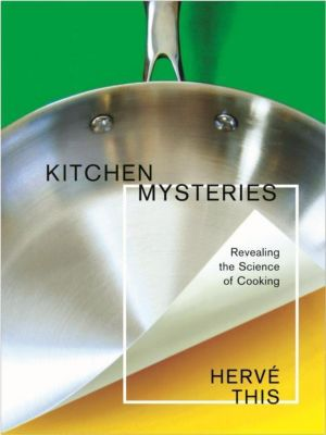 Columbia University Press: Kitchen Mysteries, Hervé This