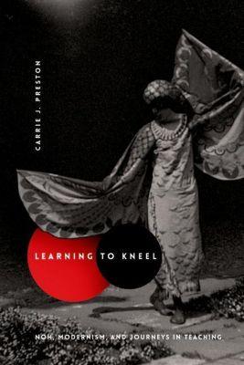 Columbia University Press: Learning to Kneel, Carrie J. Preston