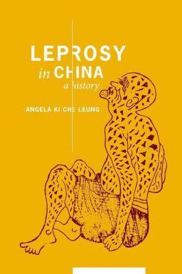 Columbia University Press: Leprosy in China, Angela Ki Che Leung