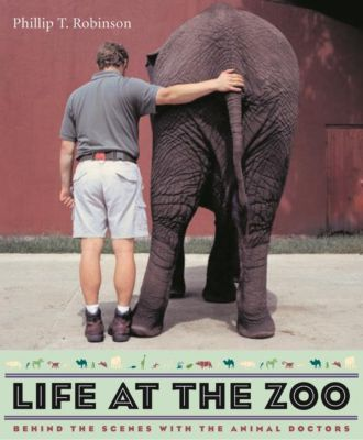 Columbia University Press: Life at the Zoo, Phillip T. Robinson