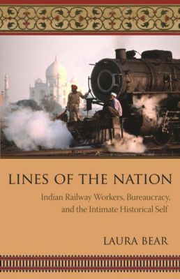 Columbia University Press: Lines of the Nation, Laura Bear