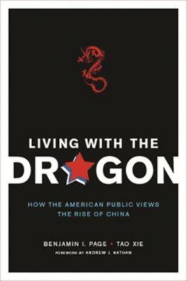 Columbia University Press: Living with the Dragon, Tao Xie, Benjamin I Page