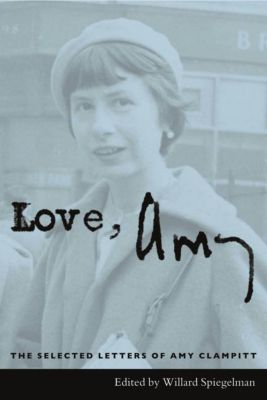 Columbia University Press: Love, Amy, Amy Clampitt
