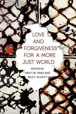 Columbia University Press: Love and Forgiveness for a More Just World