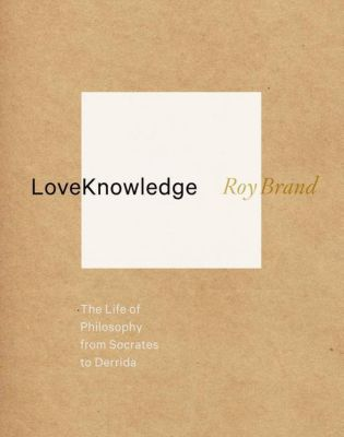 Columbia University Press: LoveKnowledge, Roy Brand