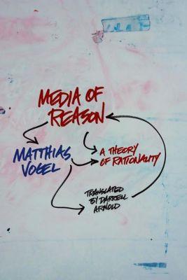 Columbia University Press: Media of Reason, Matthias Vogel