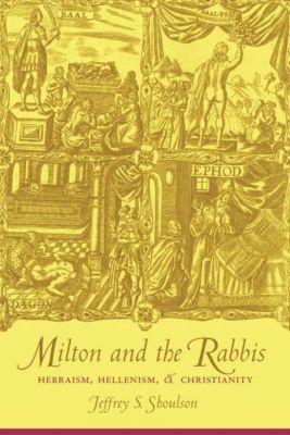 Columbia University Press: Milton and the Rabbis, Jeffrey Shoulson