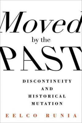 Columbia University Press: Moved by the Past, Eelco Runia