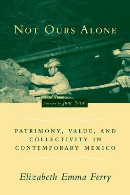 Columbia University Press: Not Ours Alone, Elizabeth Emma Ferry