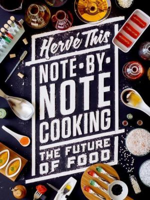 Columbia University Press: Note-by-Note Cooking, Hervé This