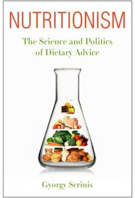 Columbia University Press: Nutritionism, Gyorgy Scrinis