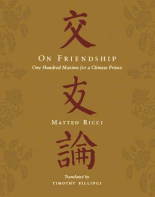 Columbia University Press: On Friendship, Matteo Ricci