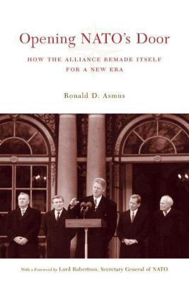 Columbia University Press: Opening NATO's Door, Ronald D. Asmus