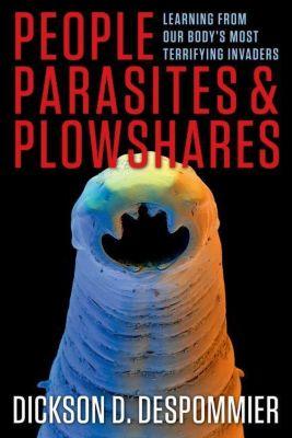 Columbia University Press: People, Parasites, and Plowshares, Dickson D. Despommier