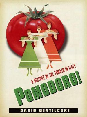 Columbia University Press: Pomodoro!, David Gentilcore