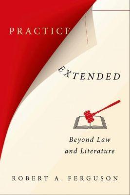 Columbia University Press: Practice Extended, Robert A. Ferguson