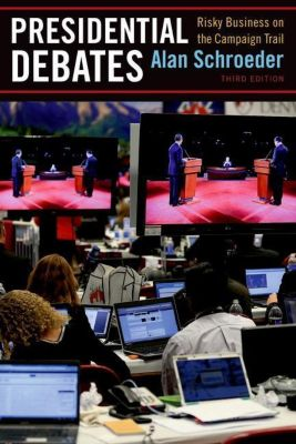 Columbia University Press: Presidential Debates, Alan Schroeder